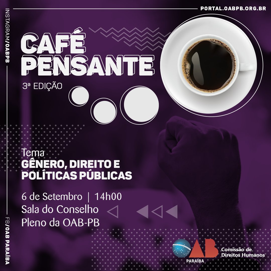 Comissão de Direitos Humanos da OAB-PB realiza III Café Pensante sobre 'Gênero, Direito e Políticas Públicas'