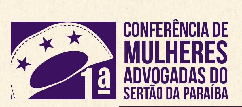 OAB-PB realizará a Primeira Conferência da Mulher Advogada do Sertão em Patos