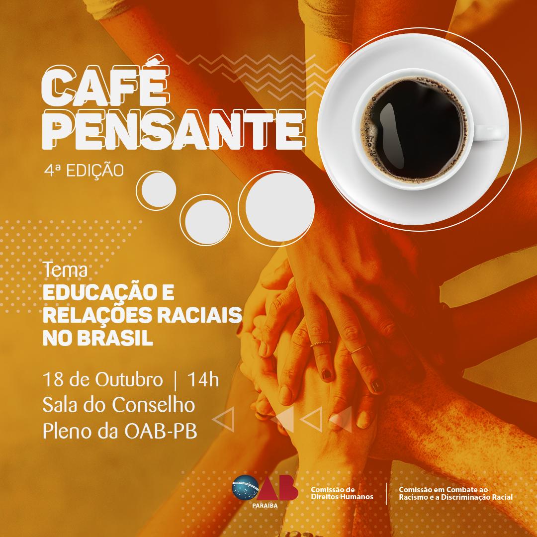 Comissões da OAB-PB realizam quarto Café Pensante sobre Educação e Relações Raciais no Brasil