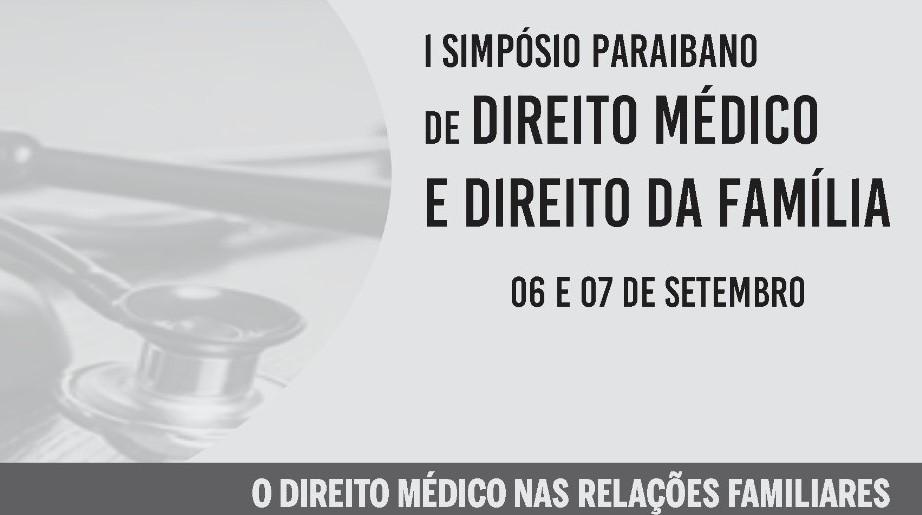 I Simpósio Paraibano de Direito Médico e Direito da Família acontece nesta sexta e sábado; participe