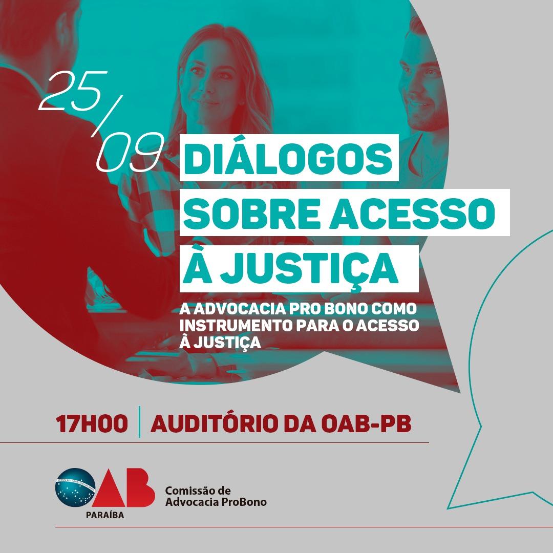 OAB-PB realiza 'Diálogos Sobre Acesso à Justiça, a Advocacia Pro Bono como Instrumento para o Acesso à Justiça'