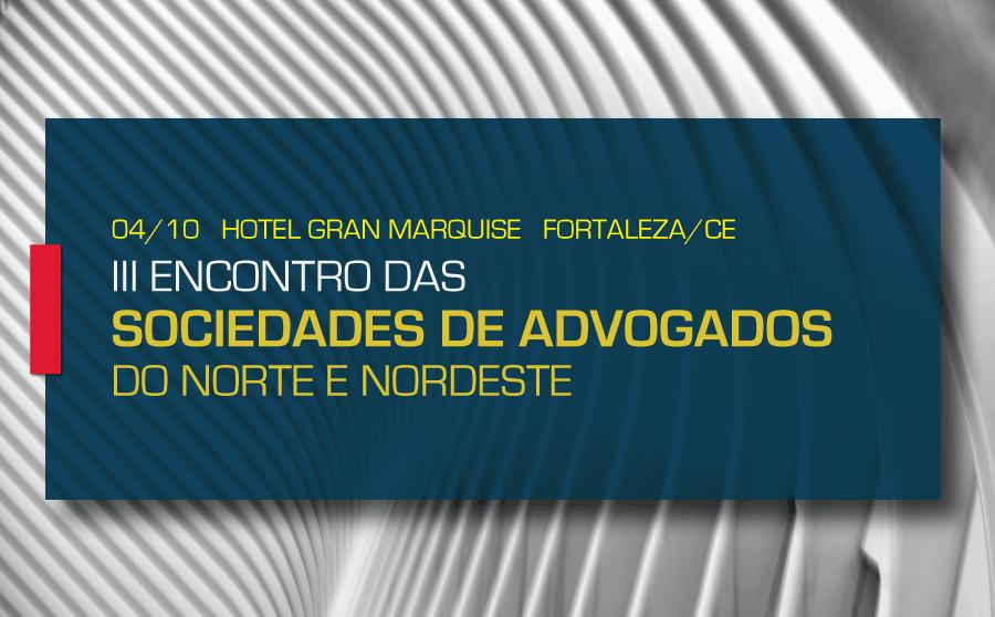 CESA promove III Encontro de Sociedades de Advogados do Norte Nordeste