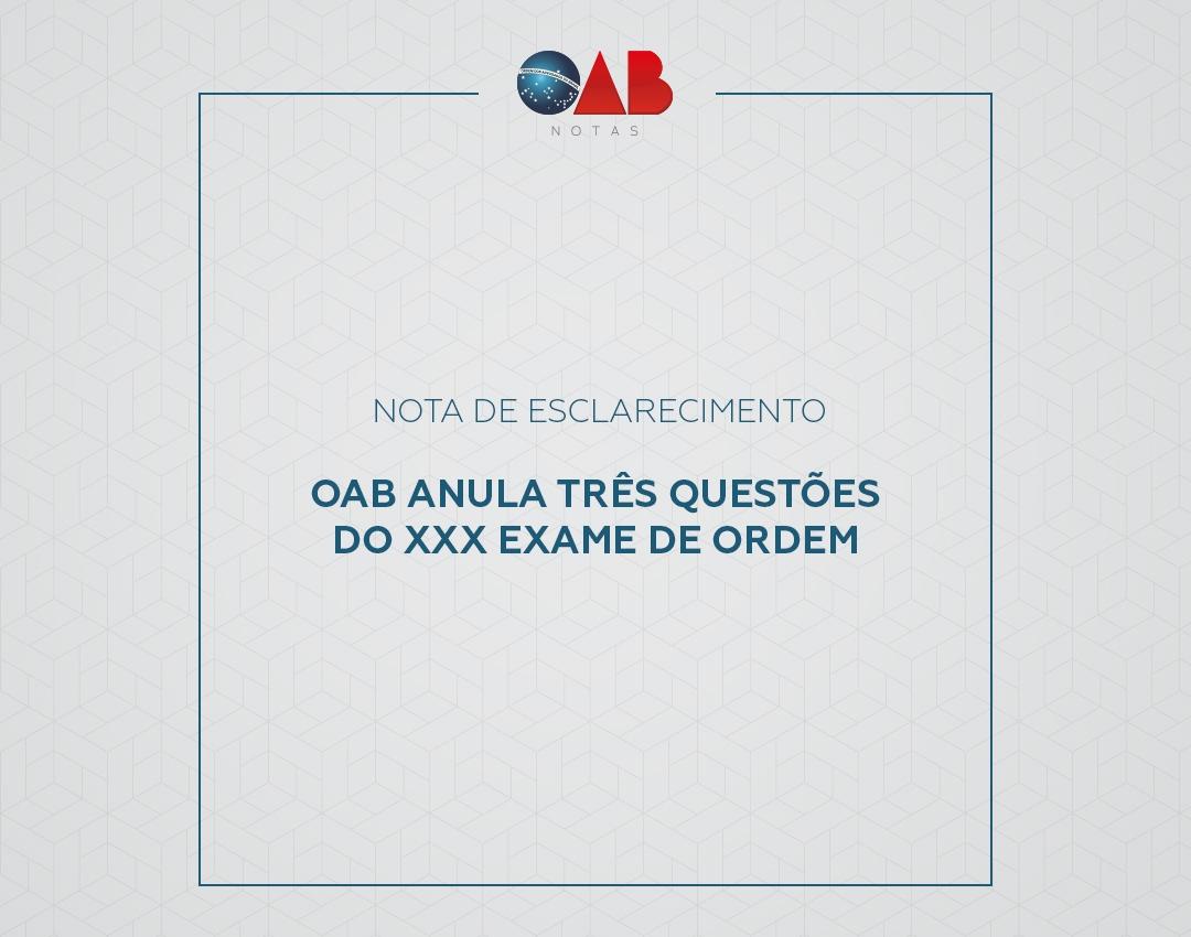 OAB anula três questões do XXX Exame de Ordem
